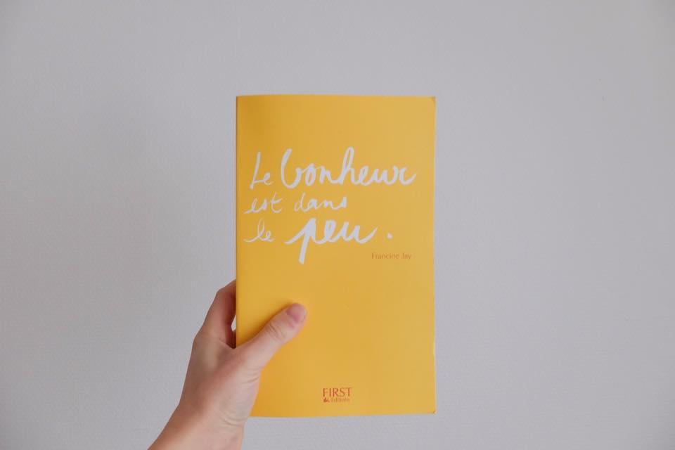 Lecture minimalisme - le bonheur est dans le peu - Francine Jay