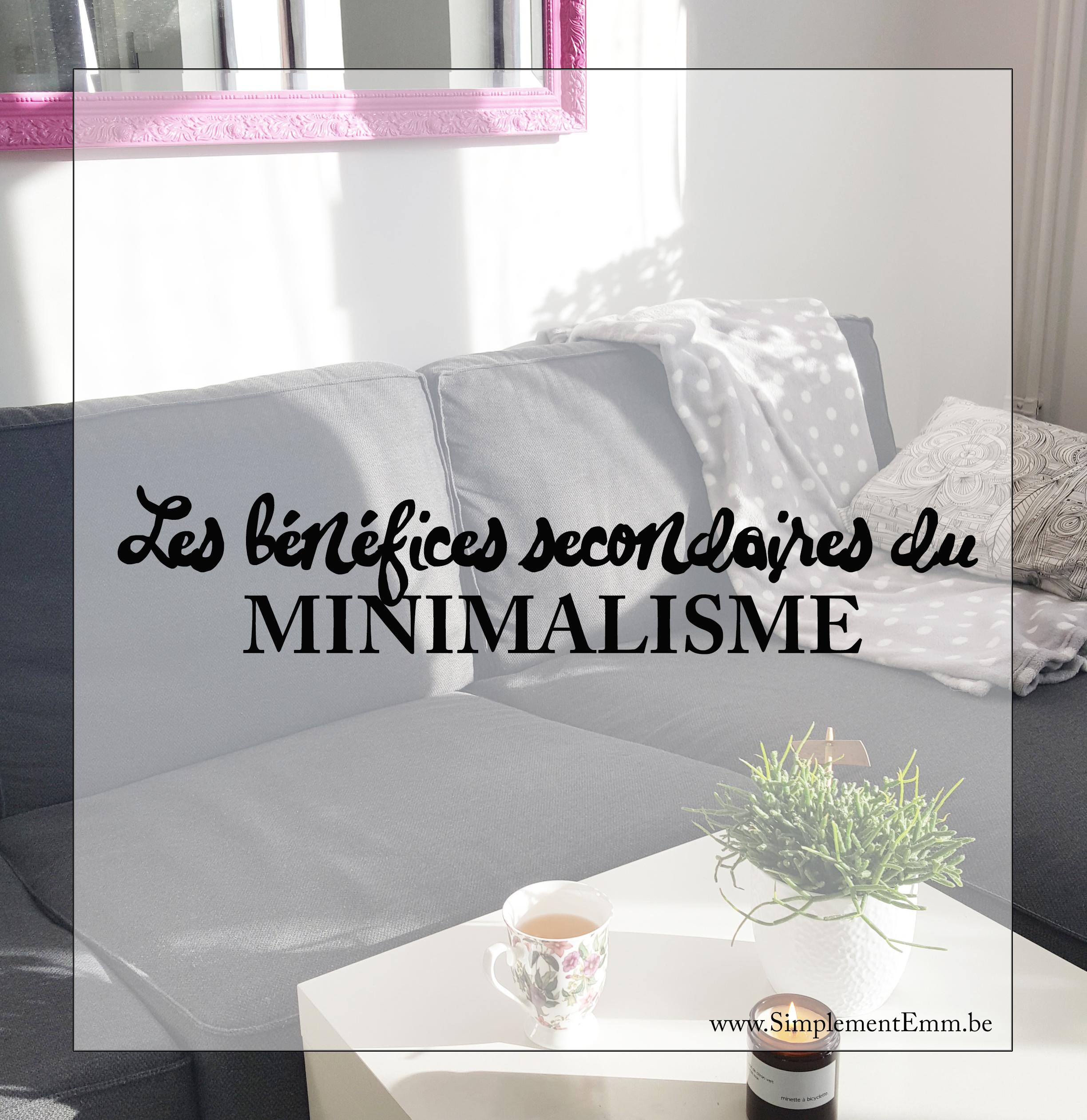 SimplementEmm bénéfices secindaires du minimalisme